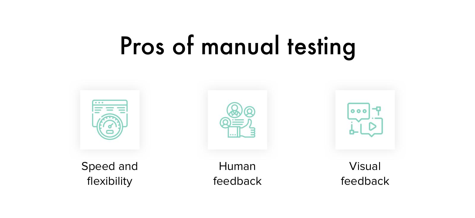 Pros of manual testing