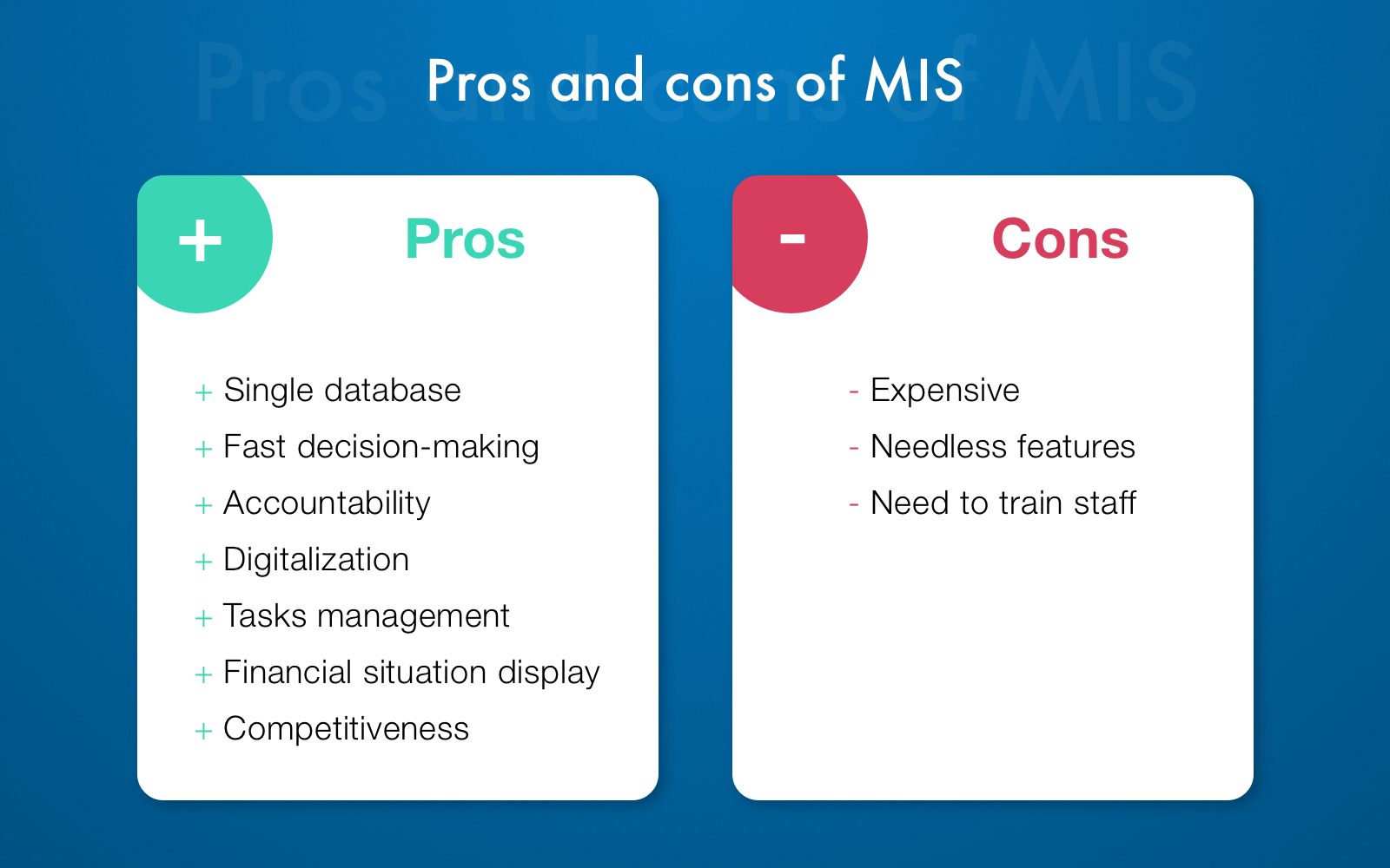 Advantages and disadvantages of using MIS