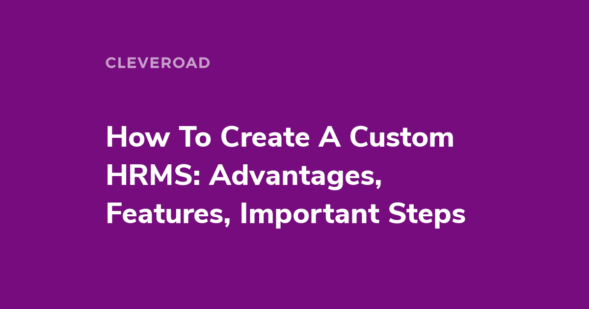 HR Management Software: See How To Build A Custom Solution