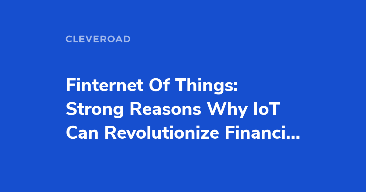 IoT In Banking And Financial Industry: See Main Benefits