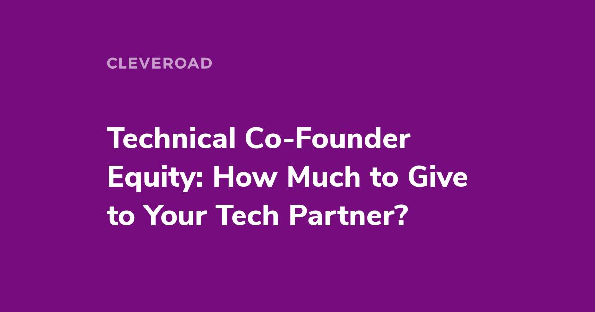 Technical Co-Founder Equity: How to Split It Fairly?